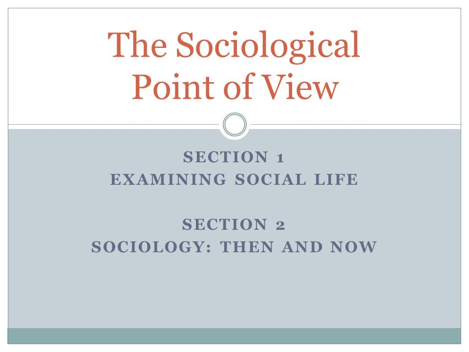 examine different sociological views on the