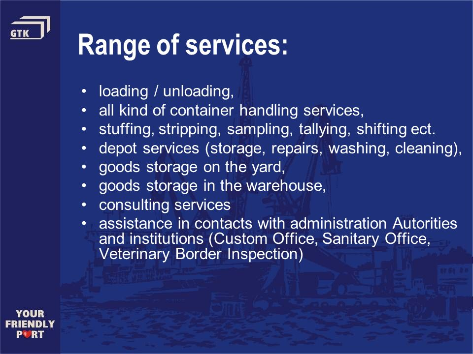 Range of services: loading / unloading,