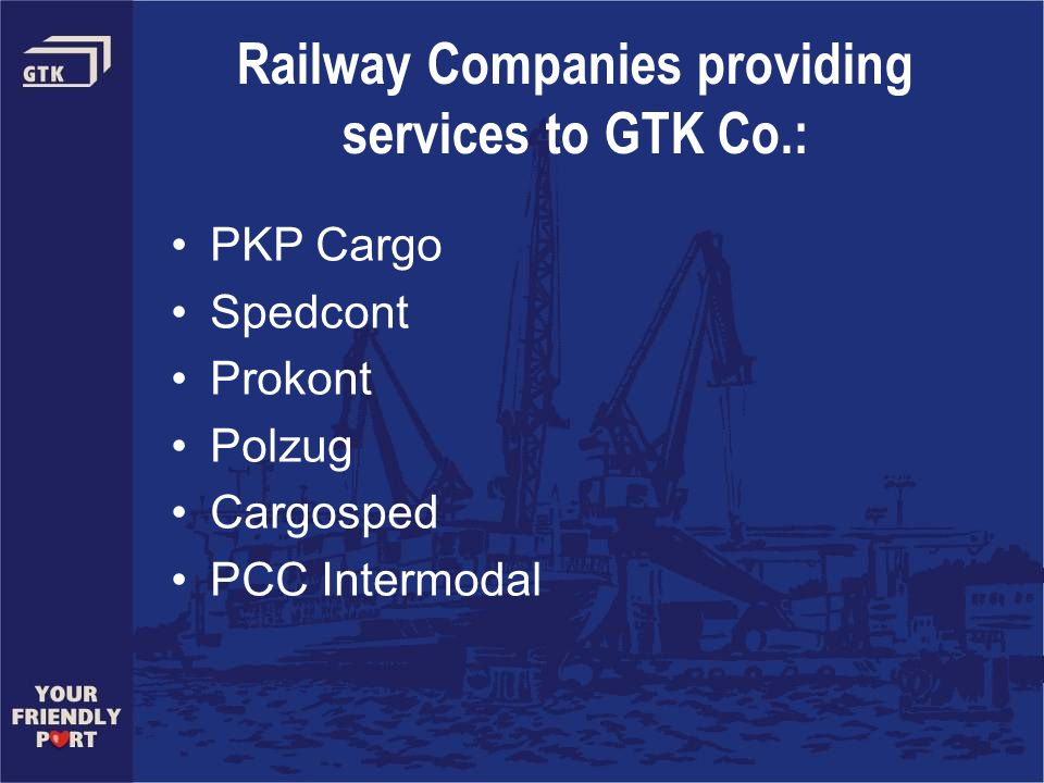 Railway Companies providing services to GTK Co.:
