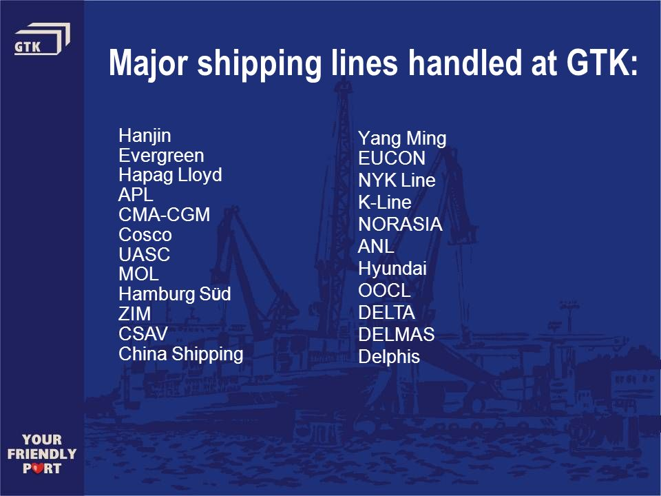Major shipping lines handled at GTK: