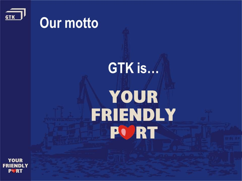 Our motto GTK is…