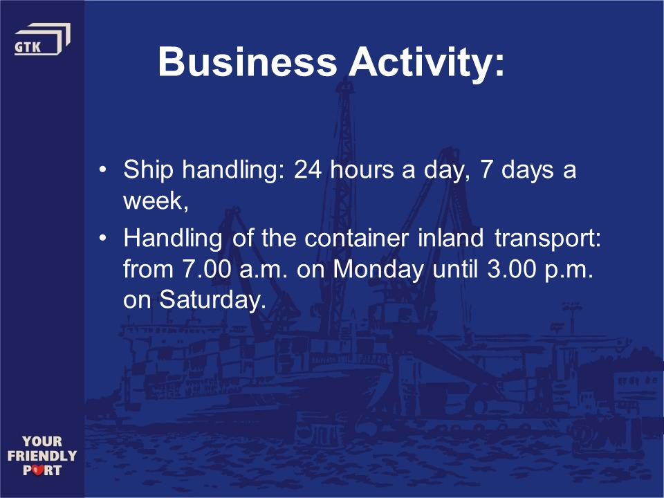 Business Activity: Ship handling: 24 hours a day, 7 days a week,
