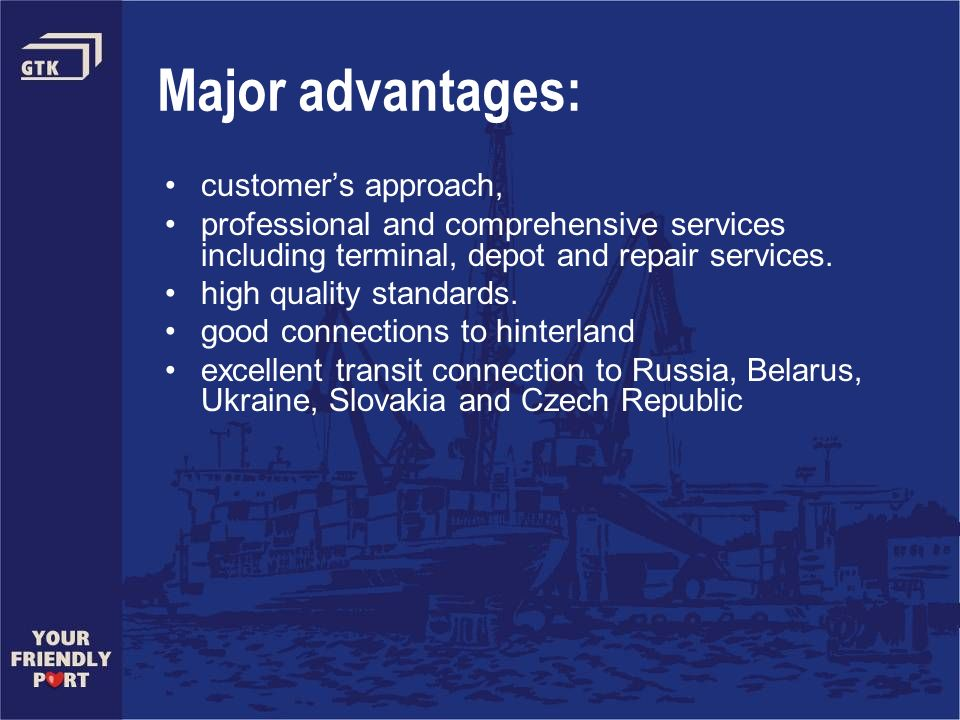 Major advantages: customer's approach,