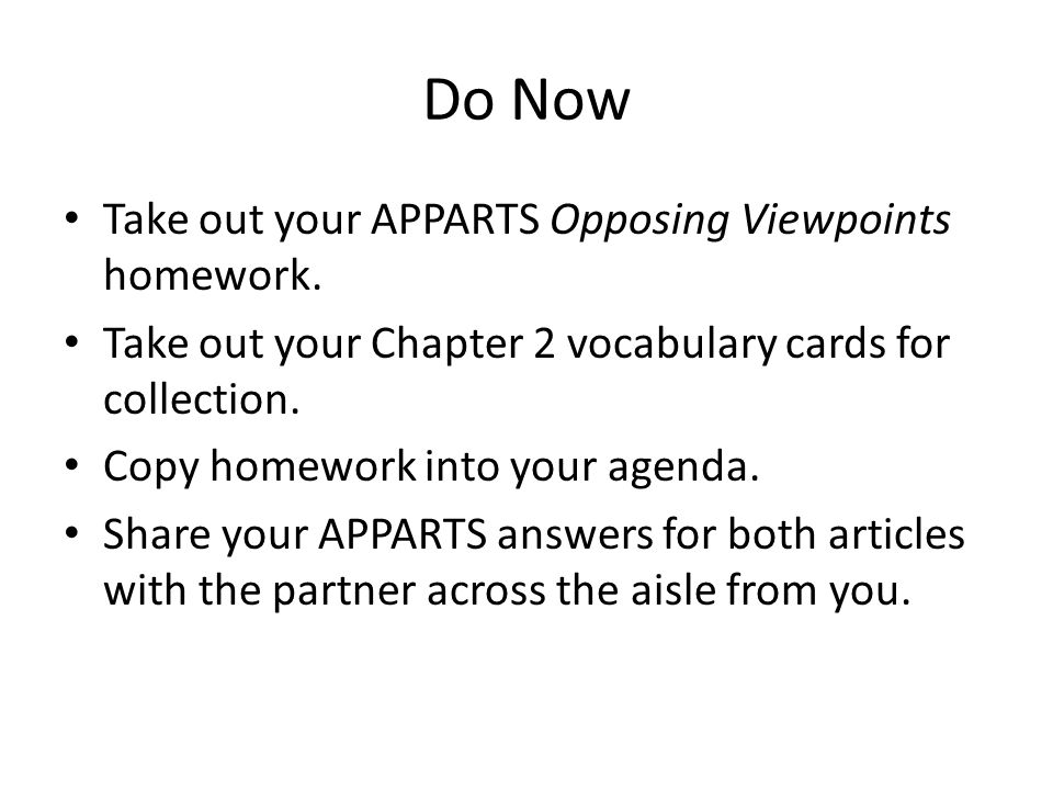 Do Now Take Out Your APPARTS Opposing Viewpoints Homework.