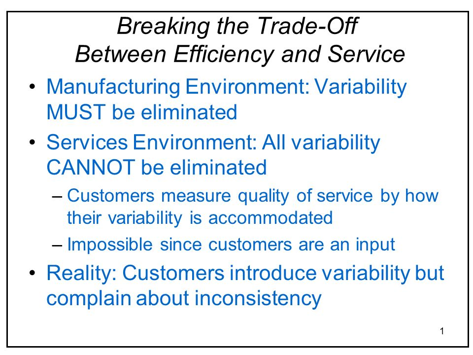 breaking the trade off between efficiency and service