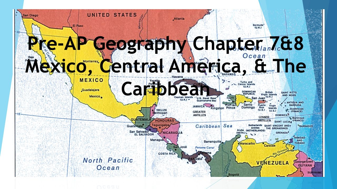 PreAP Geography Chapter 78 Mexico Central America The