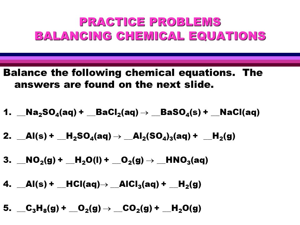 writing chemical equations practice How to write a chemical equation a good way to think about a chemical reaction is the process of baking cookies you mix the ingredients together, flour, butter, salt, sugar, and eggs, bake it and see that it changes into something new.