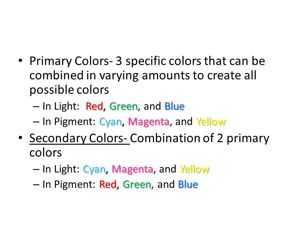 Secondary Colors- Combination of 2 primary colors