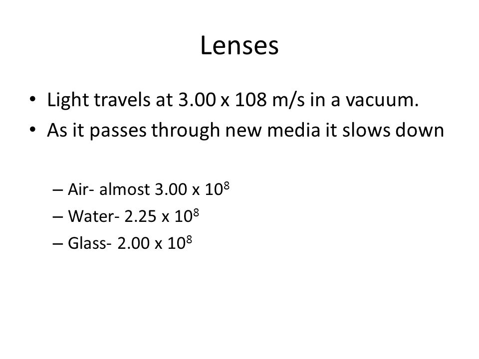 Lenses Light travels at 3.00 x 108 m/s in a vacuum.