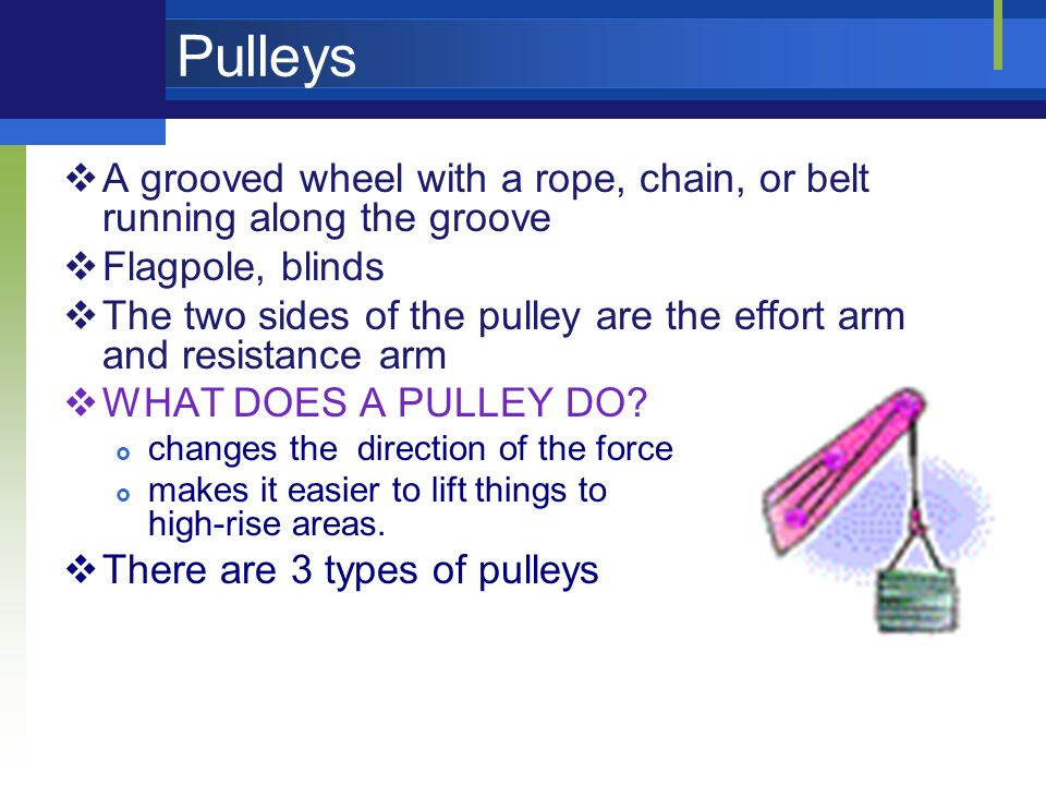 How Does A Pulley Make Work Easier : Machines making work easier ppt download