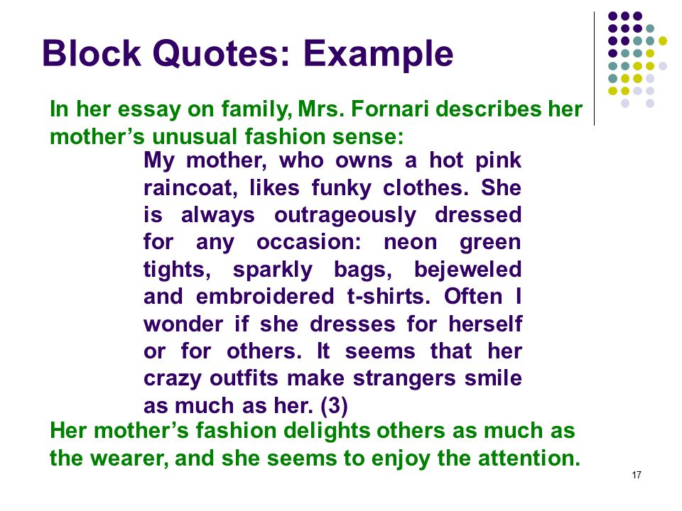 integrating quotations ppt video online  block quotes example in her essay on family mrs fornari describes her mother s