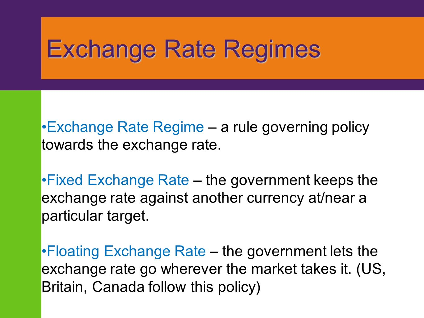 how exchange rate targeting by the 2 1- introduction brazil adopted a formal inflation-targeting regime in june 1999, six months after the switch in the exchange rate regime to a.