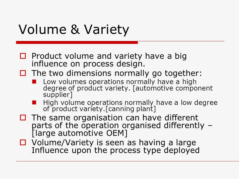 project management and high volume low variety Operations and process management is the activity  sees a low demand, very high variety where the  project variety is high the cost for a.