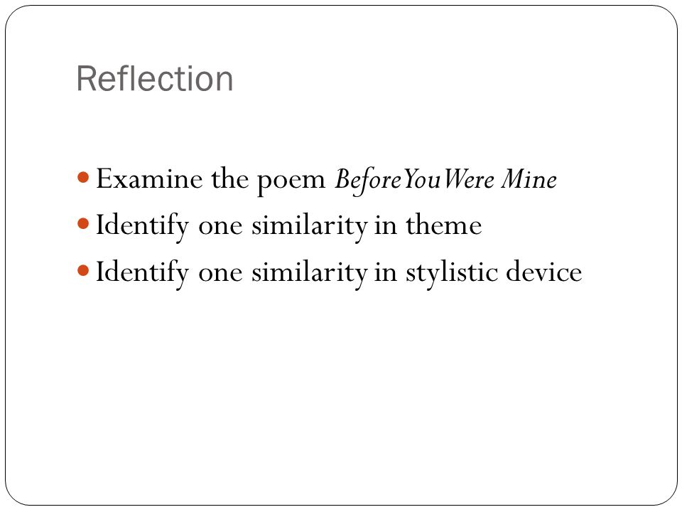 Reflection Examine the poem Before You Were Mine