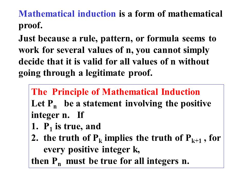 Mathematical induction is a form of mathematical