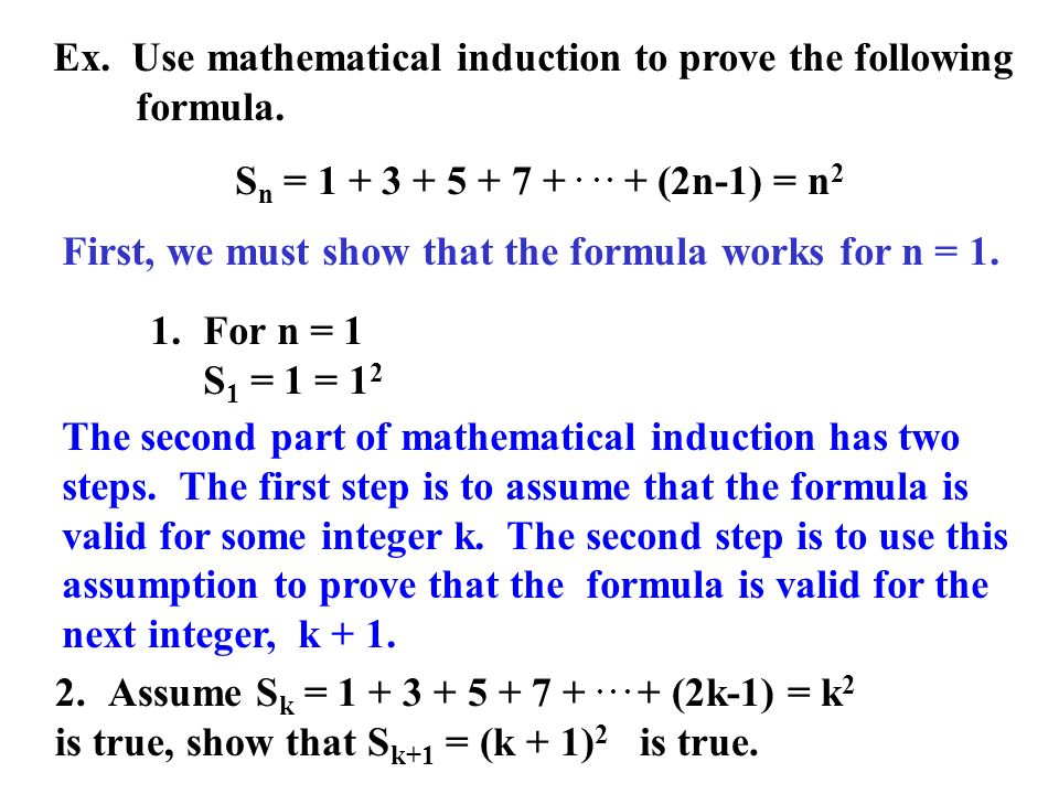 Ex. Use mathematical induction to prove the following