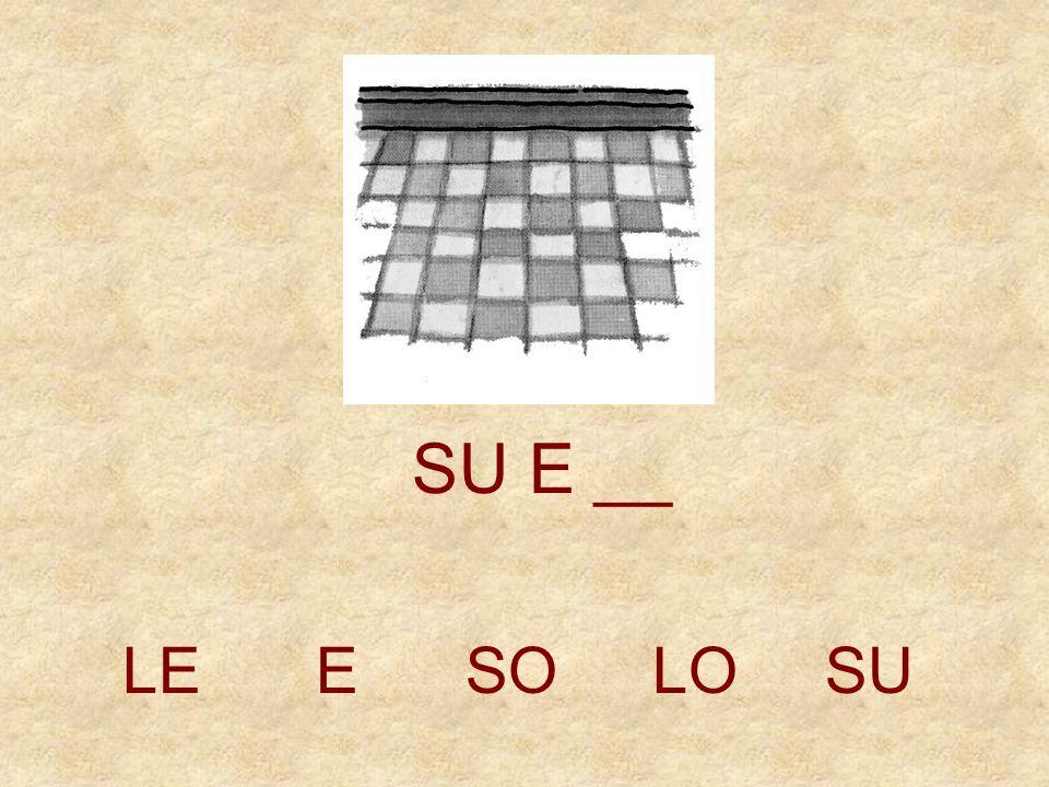 SU E __ LE E SO LO SU