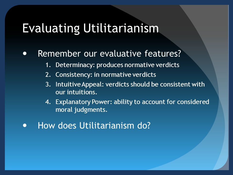 ethics and ethical theories utilitarianism Utilitarianism is an ethical theory that defends that we should act in ways that bring about as much happiness as possible in the world.
