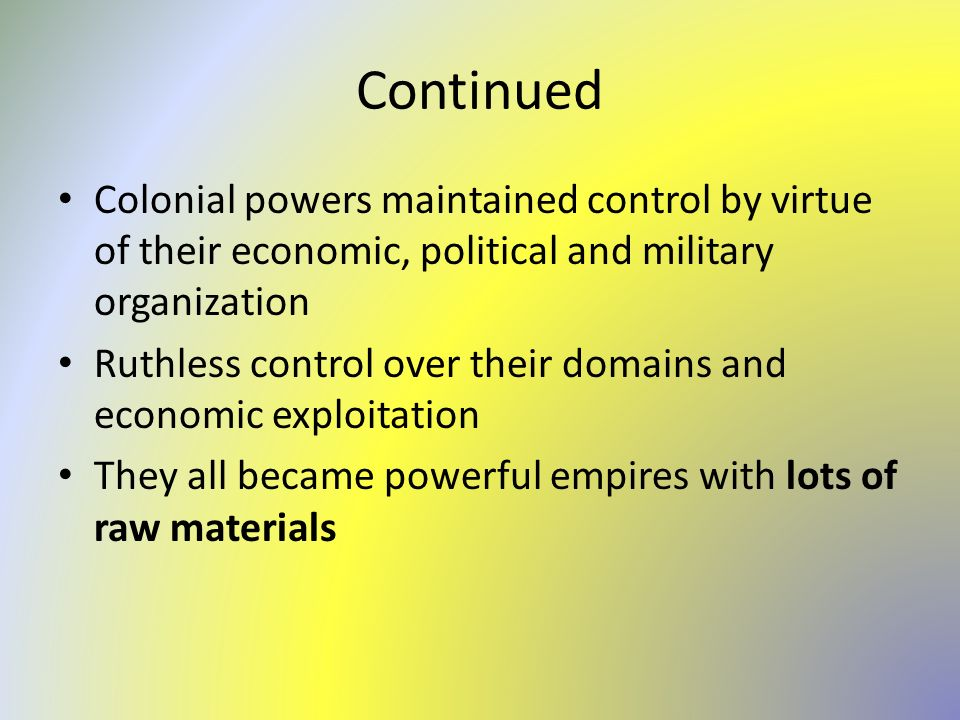 economic exploitation by colonial powers Hegemonial relation designed exclusively for exploitation others view it simply as  a  not only because the structures imposed by the colonial powers in the.