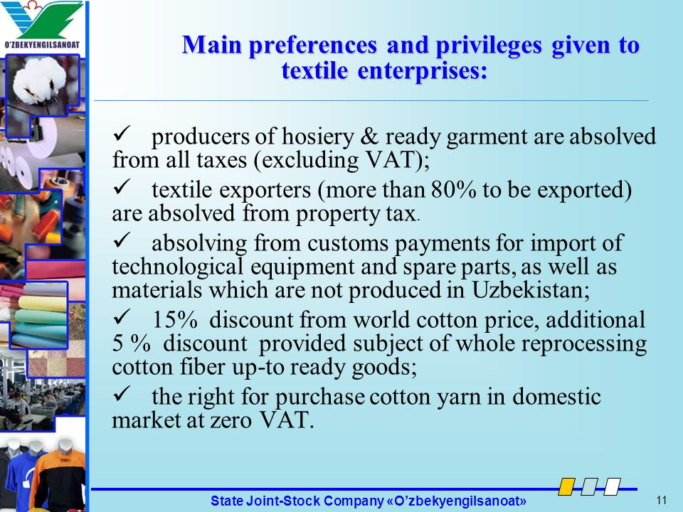 Main preferences and privileges given to textile enterprises: