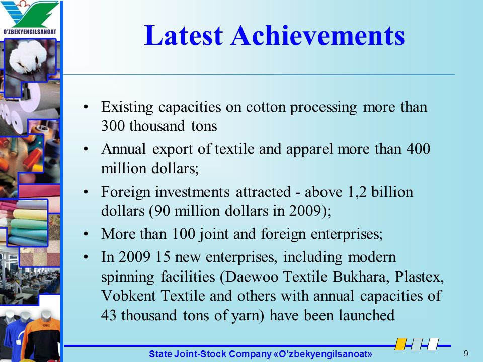 Latest Achievements Existing capacities on cotton processing more than 300 thousand tons.