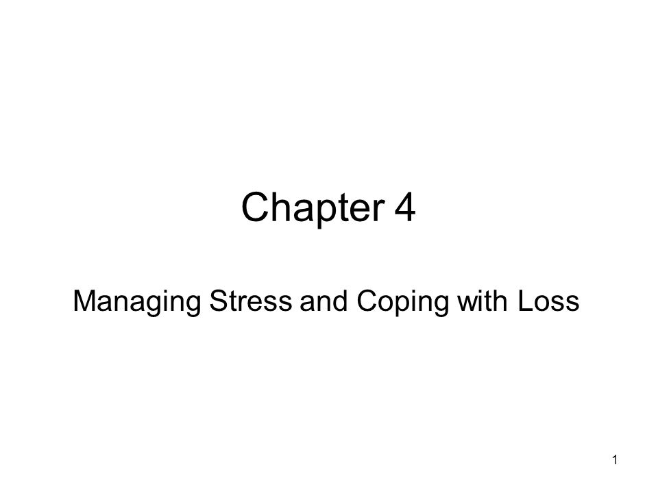 managing and coping with stress Chapter 4 managing stress and coping with loss chapter 4 test a i directions write a plus (+) in the space provided if the statement is true if the statement is false, cross out the underlined word or phrase and write the.