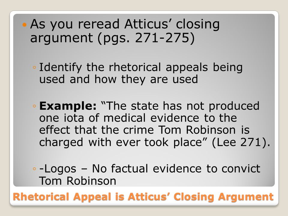 atticus s closing argument Title that's appealing: using mlk and atticus finch to understand emotional & logical appeals 2016 by user mike robinson atticus finch's closing argument.