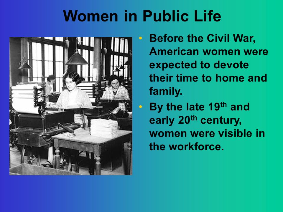 how american women were treated in the 19th and 20th century Throughout the 19th century and into the 20th, women fought for equal rights under the law and most importantly the right to vote 19th-century expectations in both north america and europe in the 19th century, women and men were expected to fill separate spheres of society.
