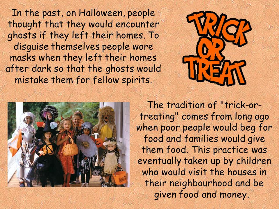 in the past on halloween people thought that they would encounter ghosts if they - The Tradition Of Halloween