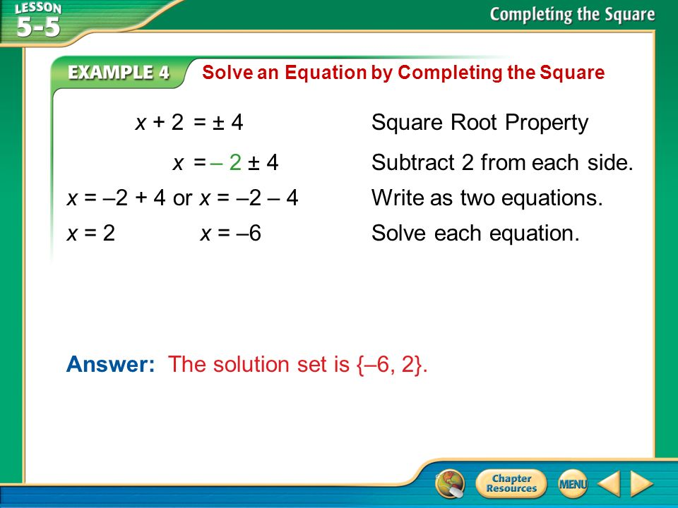 x + 2 = ± 4 Square Root Property