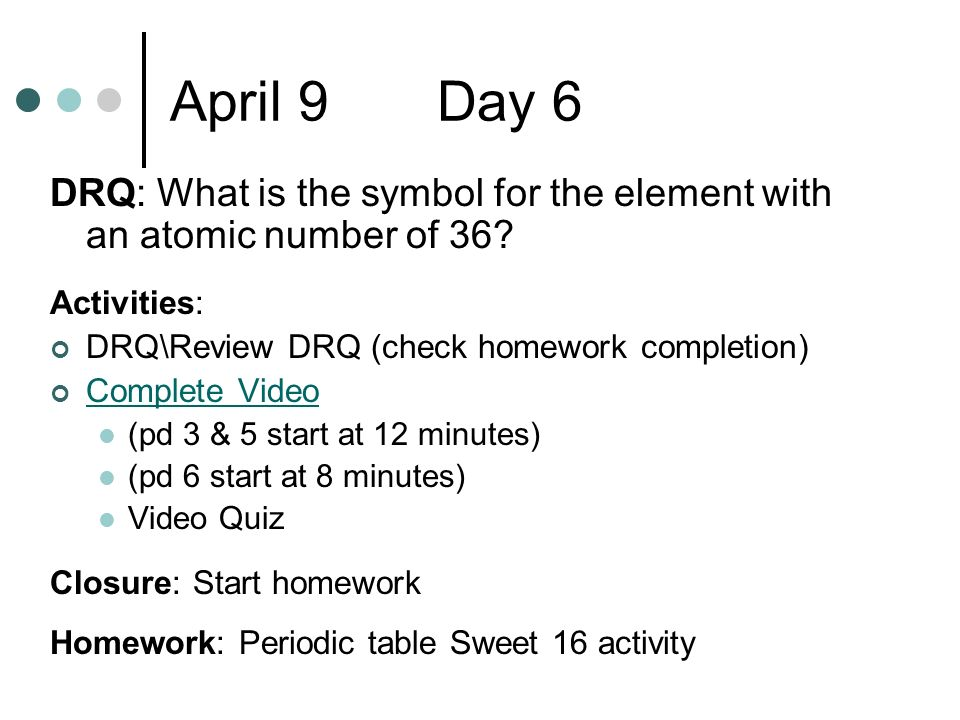 Atomic structure and the periodic table ppt download april 9 day 6 drq what is the symbol for the element with an atomic urtaz Images
