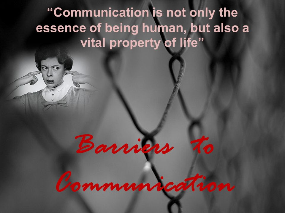 communication is the essence of life Relationships and communication throughout your life, the number and strength of your relationships affect your mental and physical wellbeing.