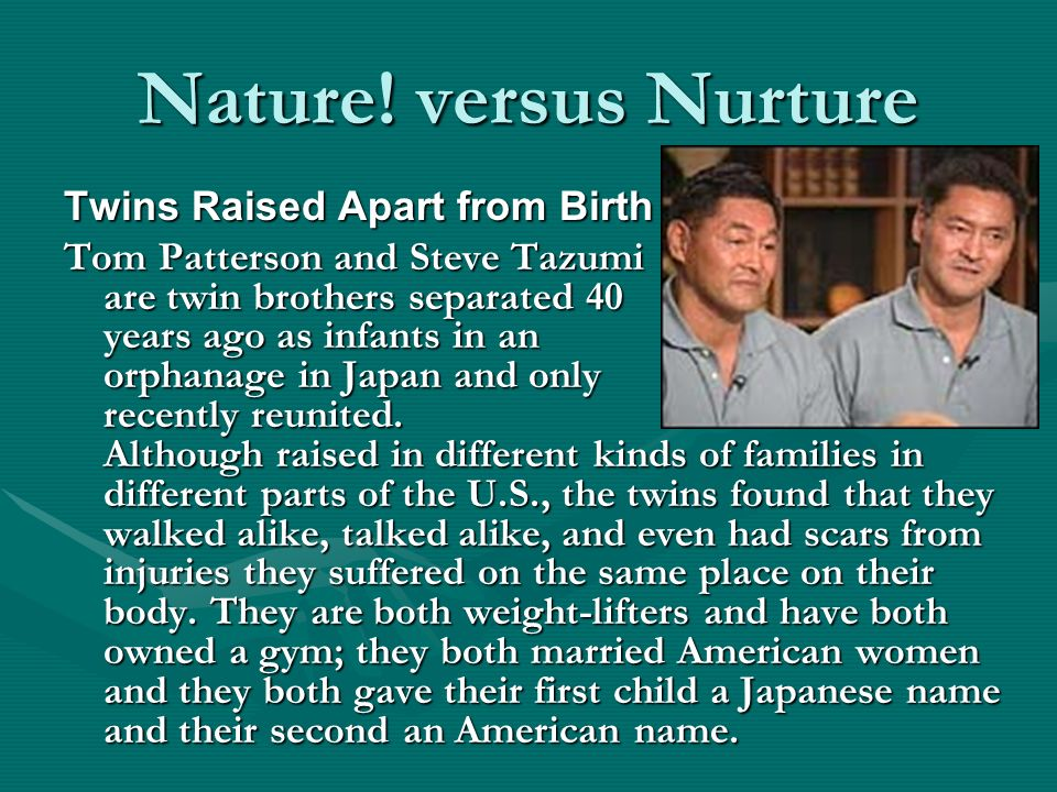 Nature vs. nurture: Identical Twins Raised Apart