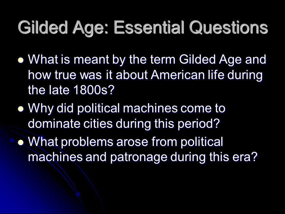 Gilded Age: Essential Questions