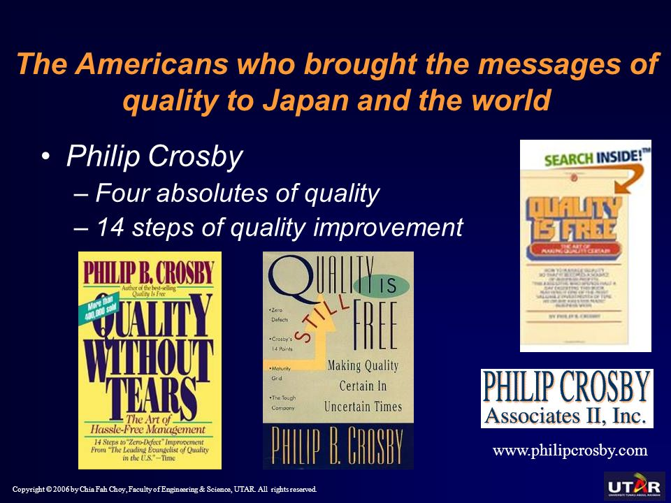 crosby s 4 absolutes of quality Though most writers trace the quality movement's origins to w edward deming, joseph m juran and philip b crosby, the roots of quality can be traced even further back, to frederick taylor in the 1920s.