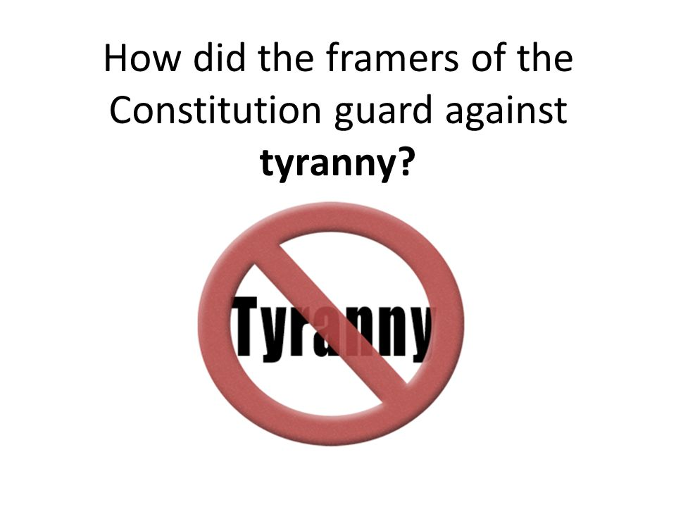 How did the constitution guard agienst