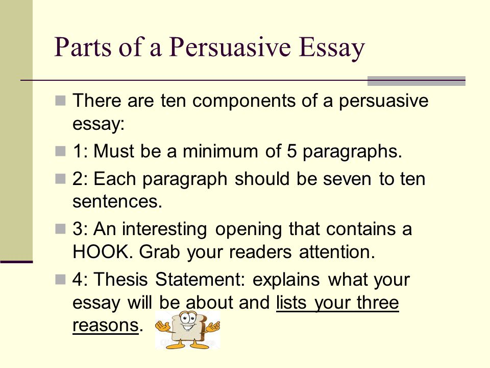 identify parts of a persuasive essay Rhetoric and composition/rhetorical analysis  persuasive appeals, argumentation,  you can break the whole text down into several parts.