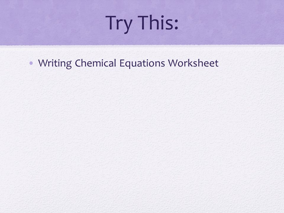 Try This: Writing Chemical Equations Worksheet