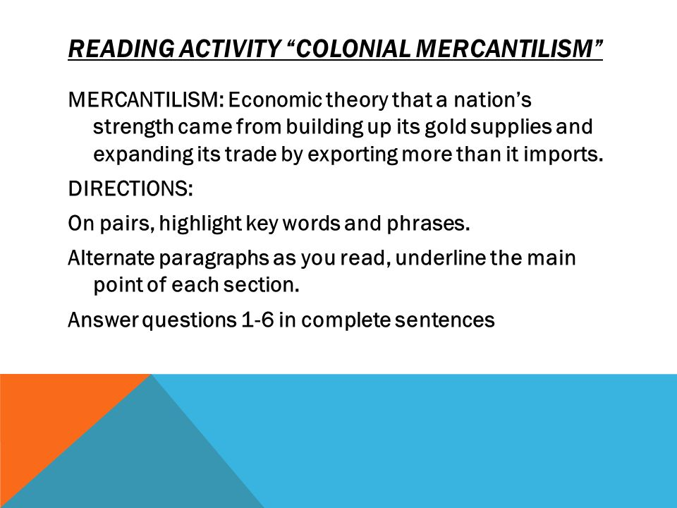 When was the economic philosophy of mercantilism popular? ?