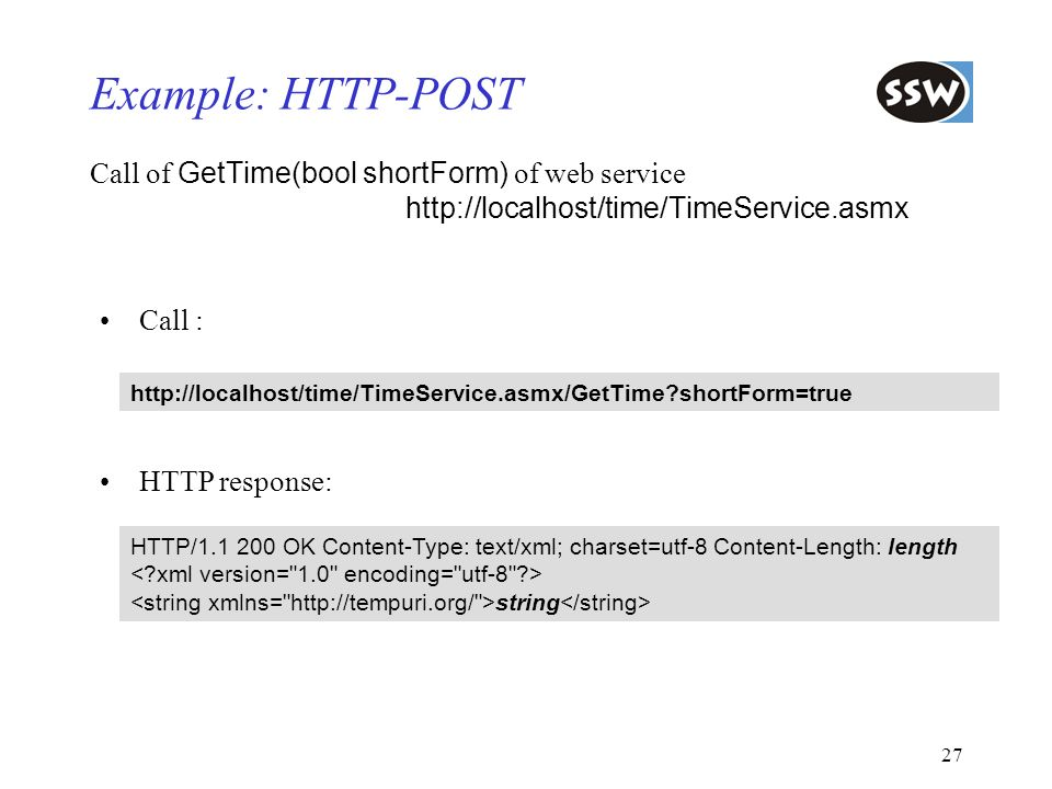 Example: HTTP-POST Call of GetTime(bool shortForm) of web service http://localhost/time/TimeService.asmx.