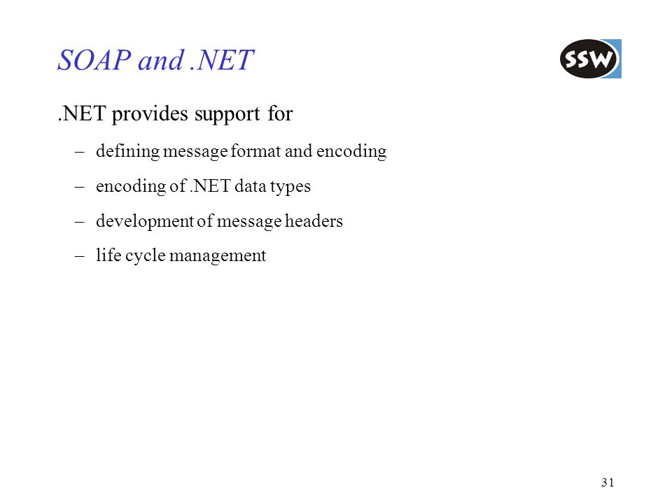 SOAP and .NET .NET provides support for