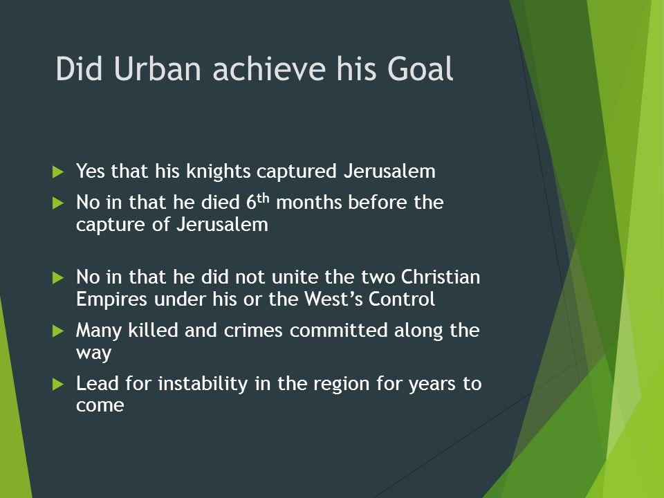 Did Urban achieve his Goal