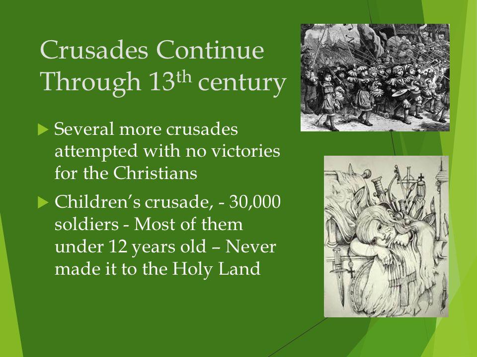 Crusades Continue Through 13th century