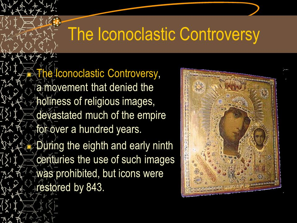 The Iconoclastic Controversy