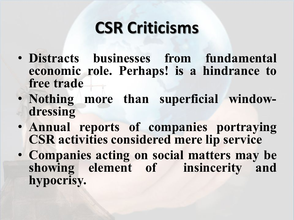 does csr distract from the fundamental economic role of business What's bp's social responsibility by chrystia freeland and the world economies will get a balance when the fundamentals of a capitalism society are protected from manipulators: your fear that csr will distract business leaders from their central purpose is exaggerated.