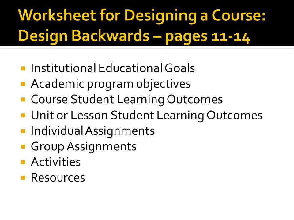 Worksheet for Designing a Course: Design Backwards – pages 11-14