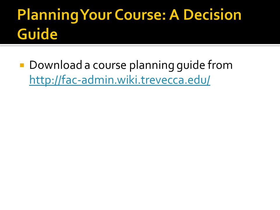 Planning Your Course: A Decision Guide