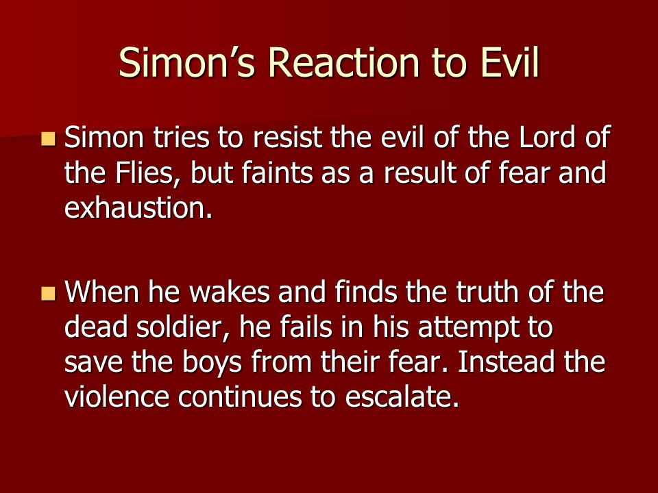 lord of the flies reaction Ralph is the only boy who truly recognises the significance of simon's death piggy is ready to lay part of the blame on simon himself and the dance.