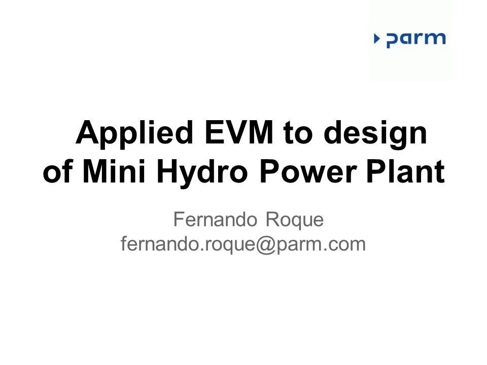 Applied EVM to design of Mini Hydro Power Plant