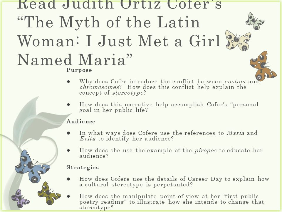 cofer the myth of the The myth of the latin woman: i just met a girl named maria according to cofer puerto rican girls dressed with colorful clothes as an ordinary habit in their isle, and they use skirts to stay cool.
